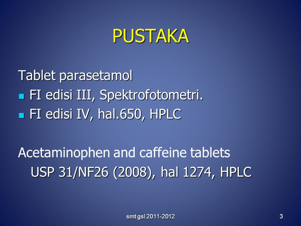 PUSTAKA Tablet parasetamol FI edisi III, Spektrofotometri.