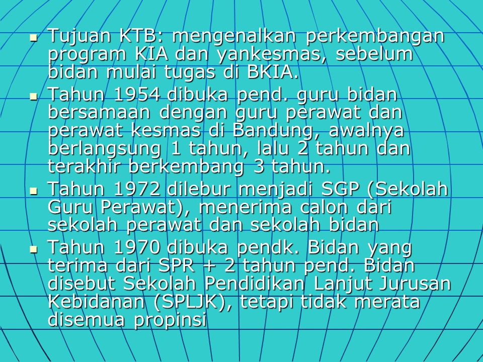 Tujuan KTB: mengenalkan perkembangan program KIA dan yankesmas, sebelum bidan mulai tugas di BKIA.