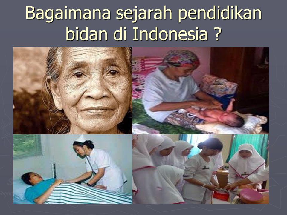 Bagaimana sejarah pendidikan bidan di Indonesia