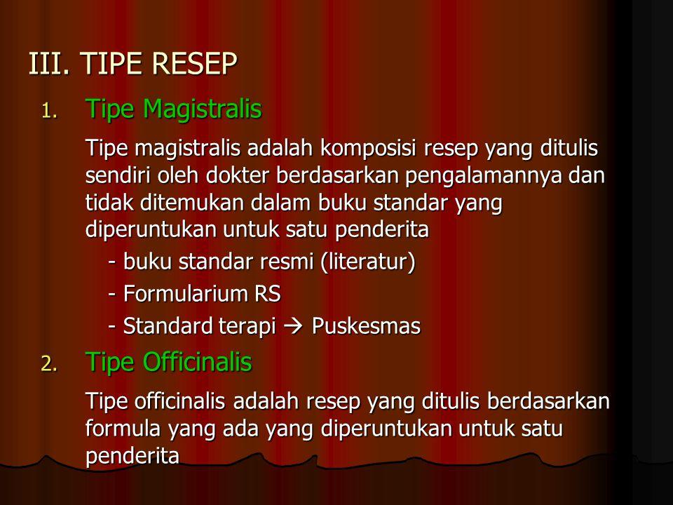 III. TIPE RESEP Tipe Magistralis