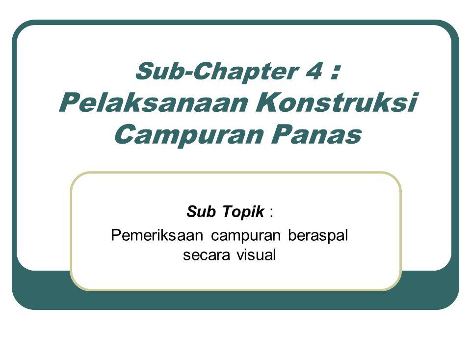 Sub-Chapter 4 : Pelaksanaan Konstruksi Campuran Panas