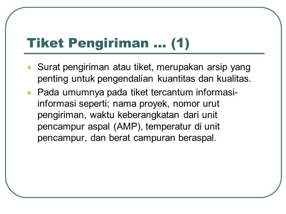 Tiket Pengiriman … (1) Surat pengiriman atau tiket, merupakan arsip yang penting untuk pengendalian kuantitas dan kualitas.