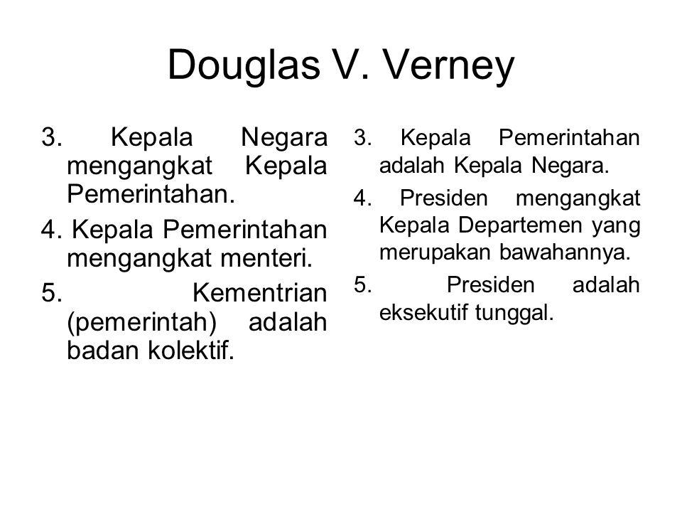 Douglas V. Verney 3. Kepala Negara mengangkat Kepala Pemerintahan.