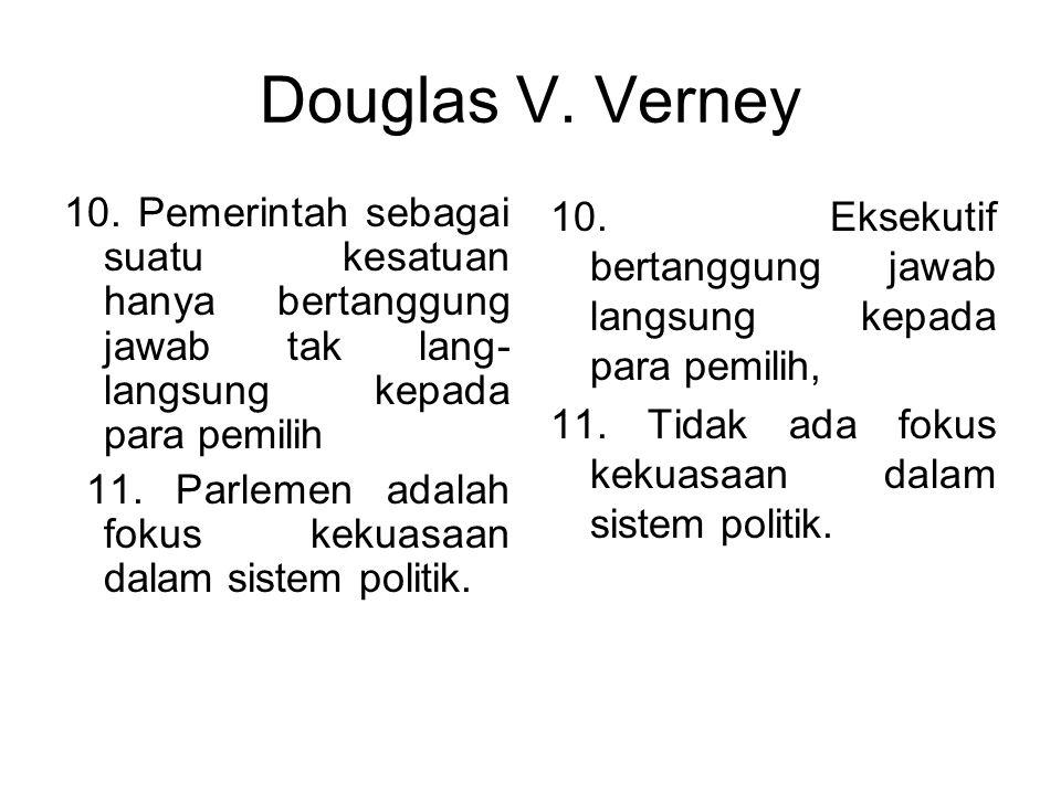 Douglas V. Verney 10. Pemerintah sebagai suatu kesatuan hanya bertanggung jawab tak lang- langsung kepada para pemilih.