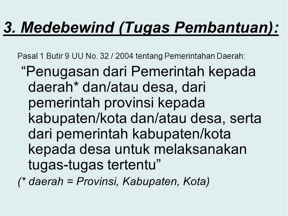 3. Medebewind (Tugas Pembantuan):