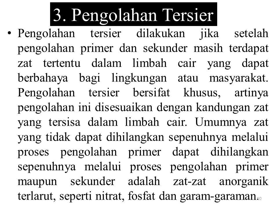 3. Pengolahan Tersier