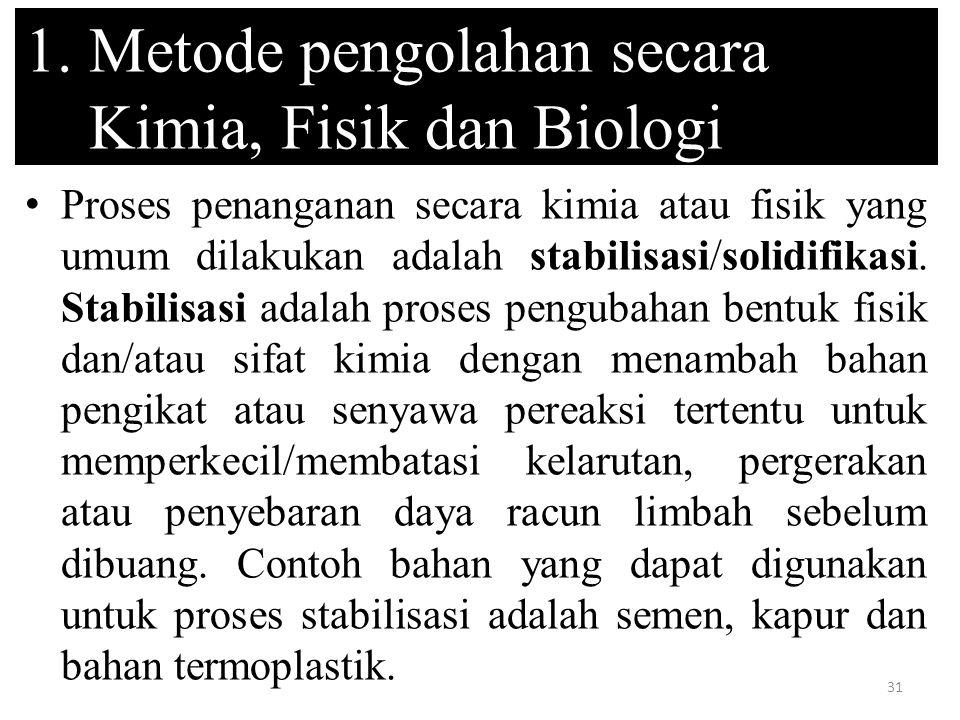 1. Metode pengolahan secara Kimia, Fisik dan Biologi