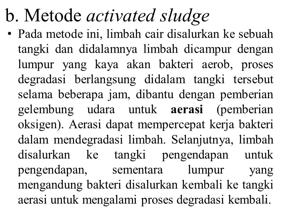 b. Metode activated sludge