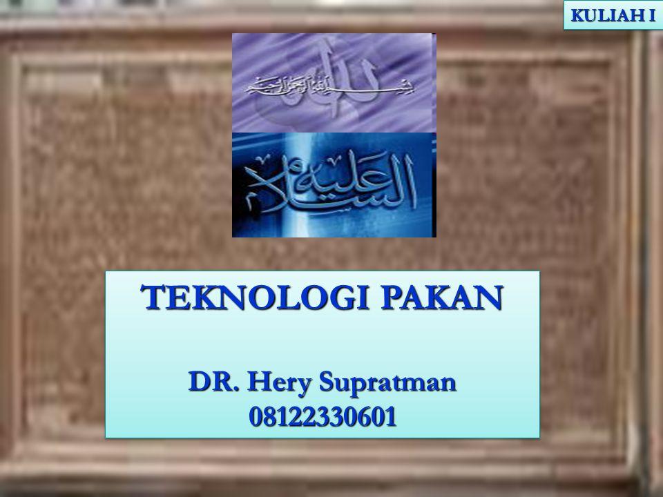 KULIAH I TEKNOLOGI PAKAN DR. Hery Supratman 08122330601