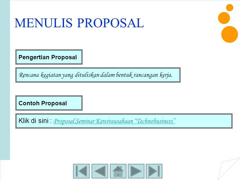 MENULIS PROPOSAL Pengertian Proposal. Rencana kegiatan yang dituliskan dalam bentuk rancangan kerja.