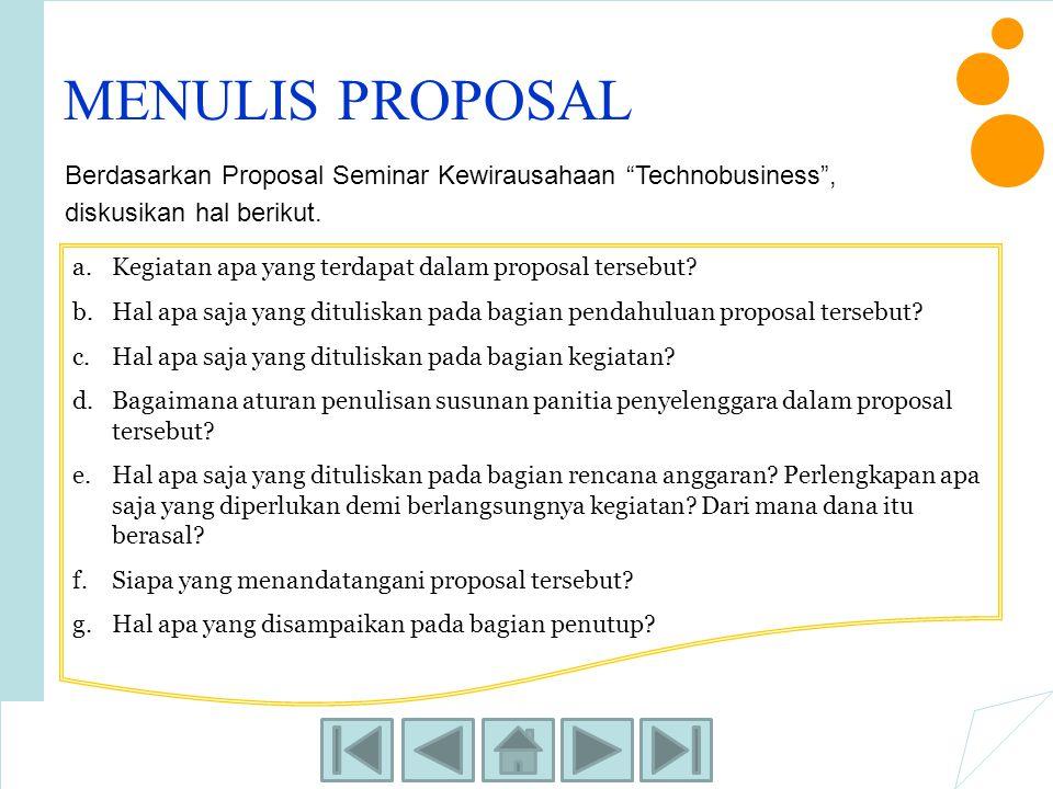 MENULIS PROPOSAL Berdasarkan Proposal Seminar Kewirausahaan Technobusiness , diskusikan hal berikut.