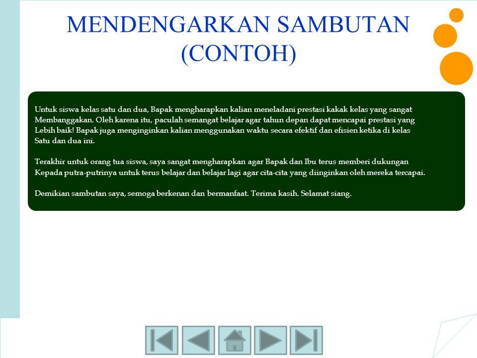 MENDENGARKAN SAMBUTAN (CONTOH)