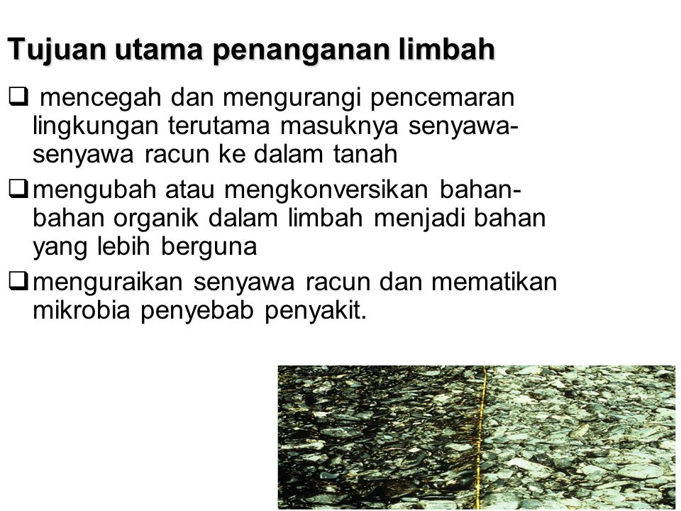 Tujuan utama penanganan limbah