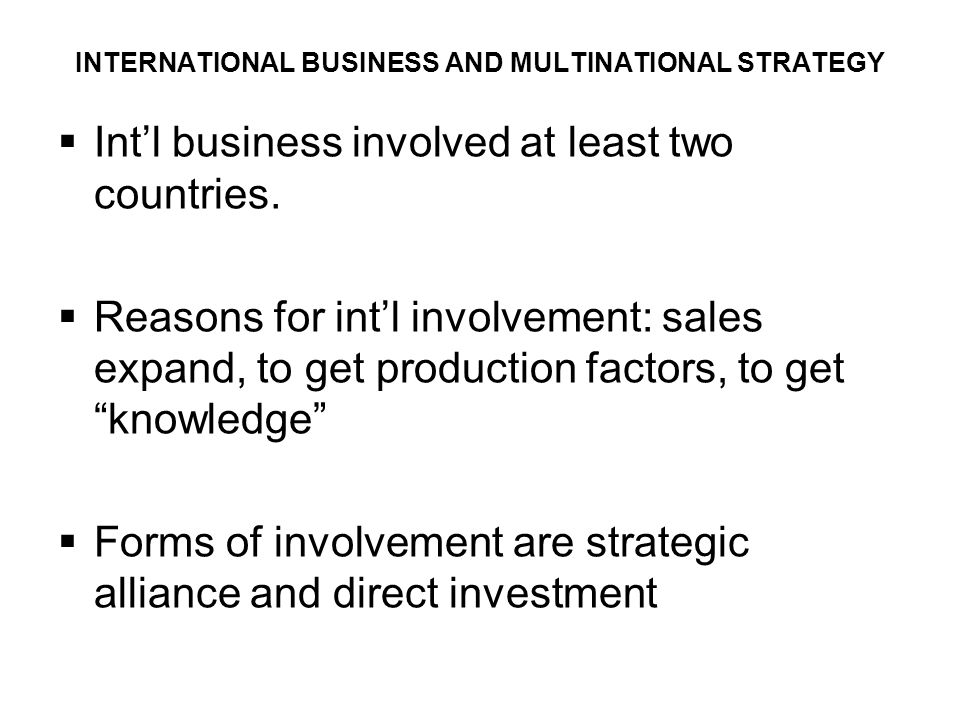 INTERNATIONAL BUSINESS AND MULTINATIONAL STRATEGY