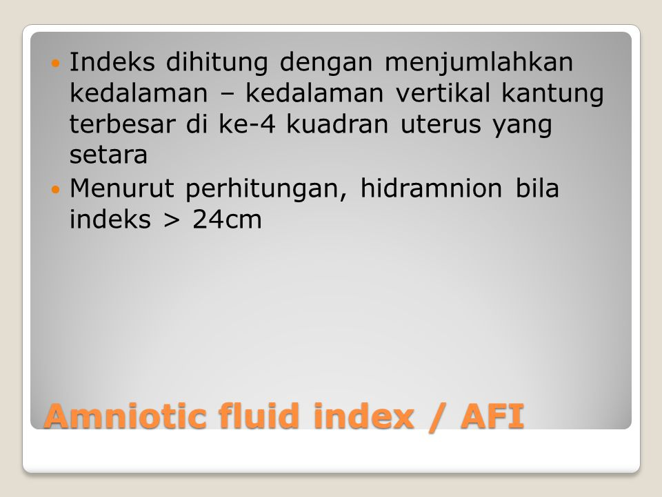 Amniotic fluid index / AFI