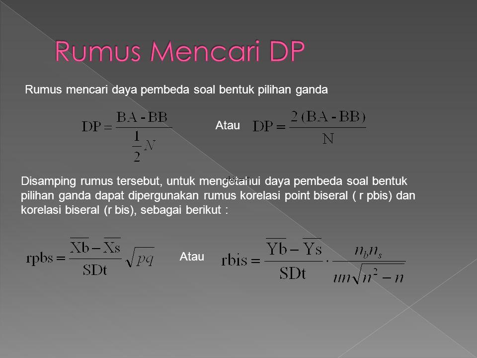 Rumus Mencari DP Rumus mencari daya pembeda soal bentuk pilihan ganda
