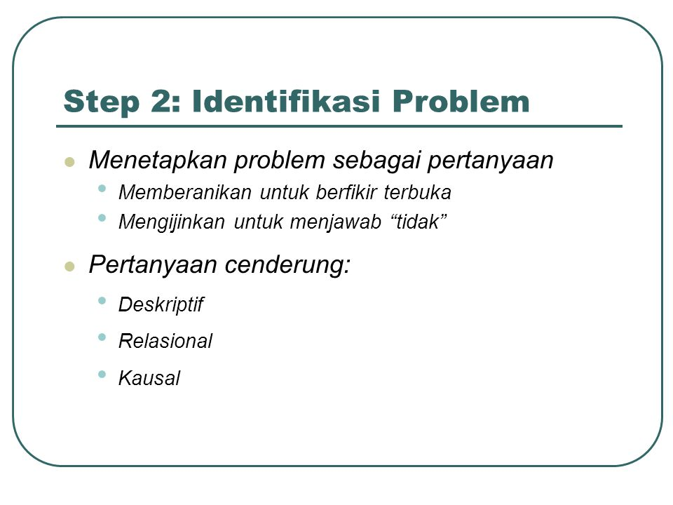Step 2: Identifikasi Problem