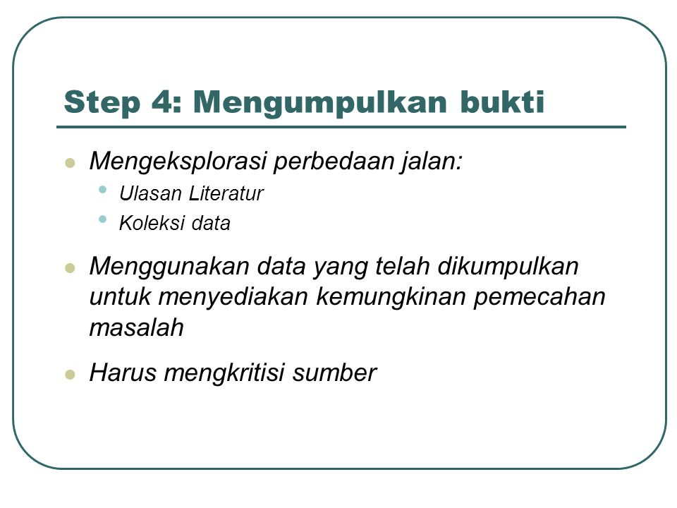 Step 4: Mengumpulkan bukti