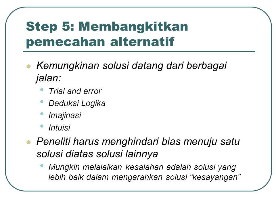 Step 5: Membangkitkan pemecahan alternatif