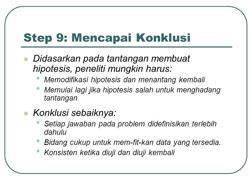 Step 9: Mencapai Konklusi