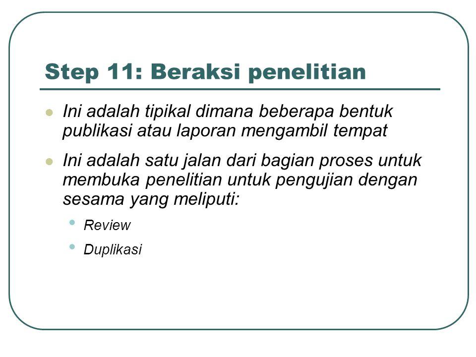 Step 11: Beraksi penelitian