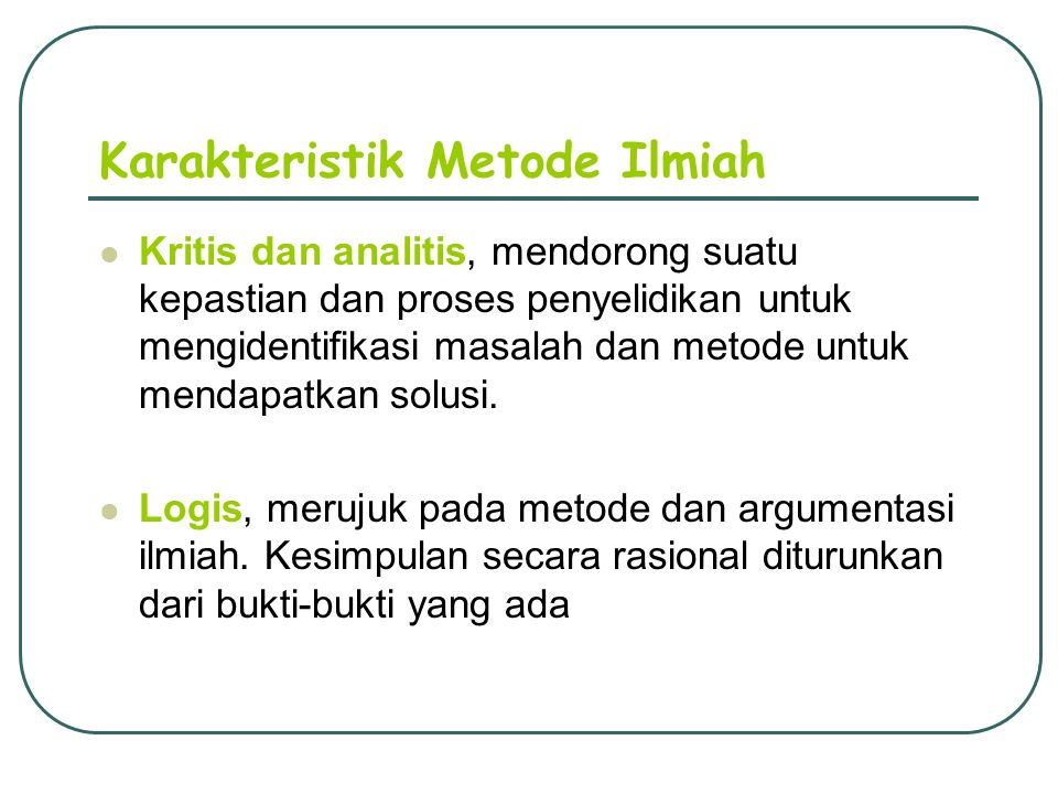 Karakteristik Metode Ilmiah