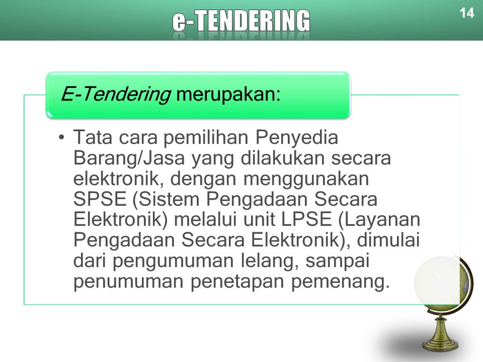 e-tendering E-Tendering merupakan: