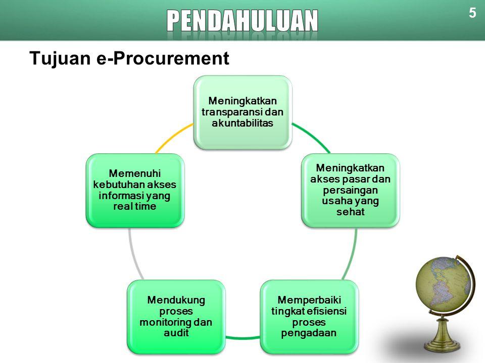 PENDAHULUAN Tujuan e-Procurement 5