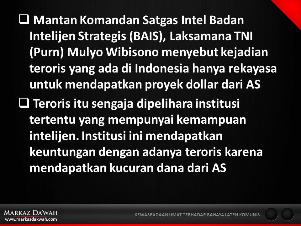Mantan Komandan Satgas Intel Badan Intelijen Strategis (BAIS), Laksamana TNI (Purn) Mulyo Wibisono menyebut kejadian teroris yang ada di Indonesia hanya rekayasa untuk mendapatkan proyek dollar dari AS