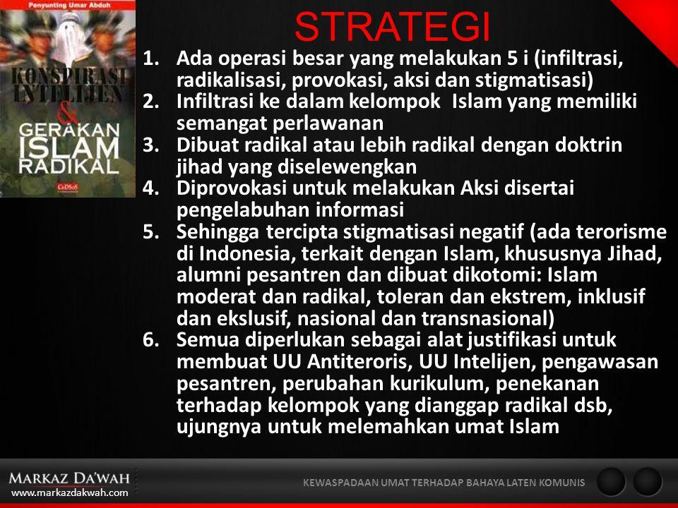 STRATEGI Ada operasi besar yang melakukan 5 i (infiltrasi, radikalisasi, provokasi, aksi dan stigmatisasi)