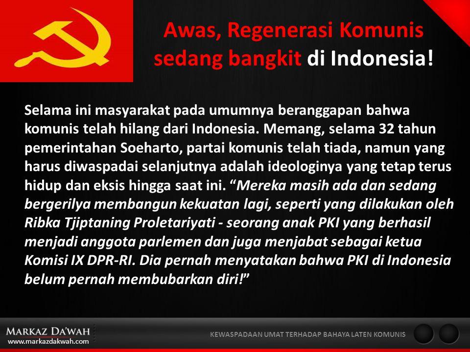 Awas, Regenerasi Komunis sedang bangkit di Indonesia!