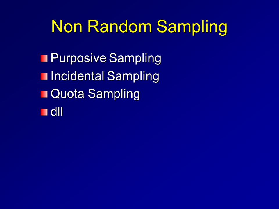 Non Random Sampling Purposive Sampling Incidental Sampling