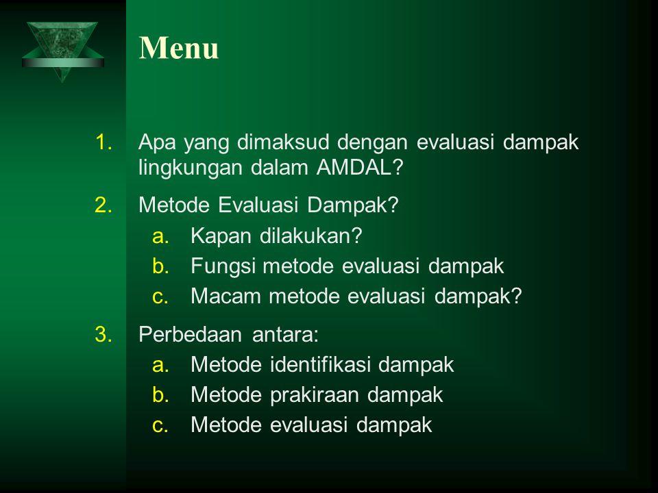 Menu Apa yang dimaksud dengan evaluasi dampak lingkungan dalam AMDAL