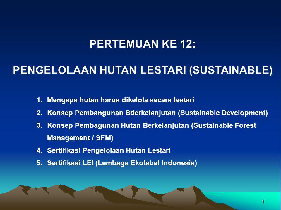 PENGELOLAAN HUTAN LESTARI (SUSTAINABLE)