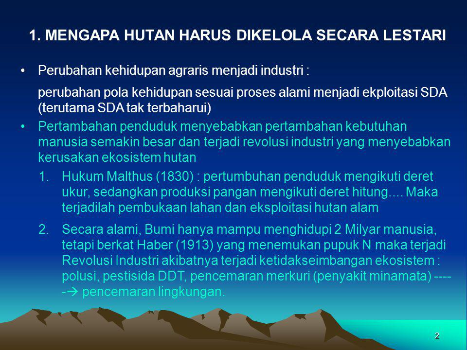 1. MENGAPA HUTAN HARUS DIKELOLA SECARA LESTARI