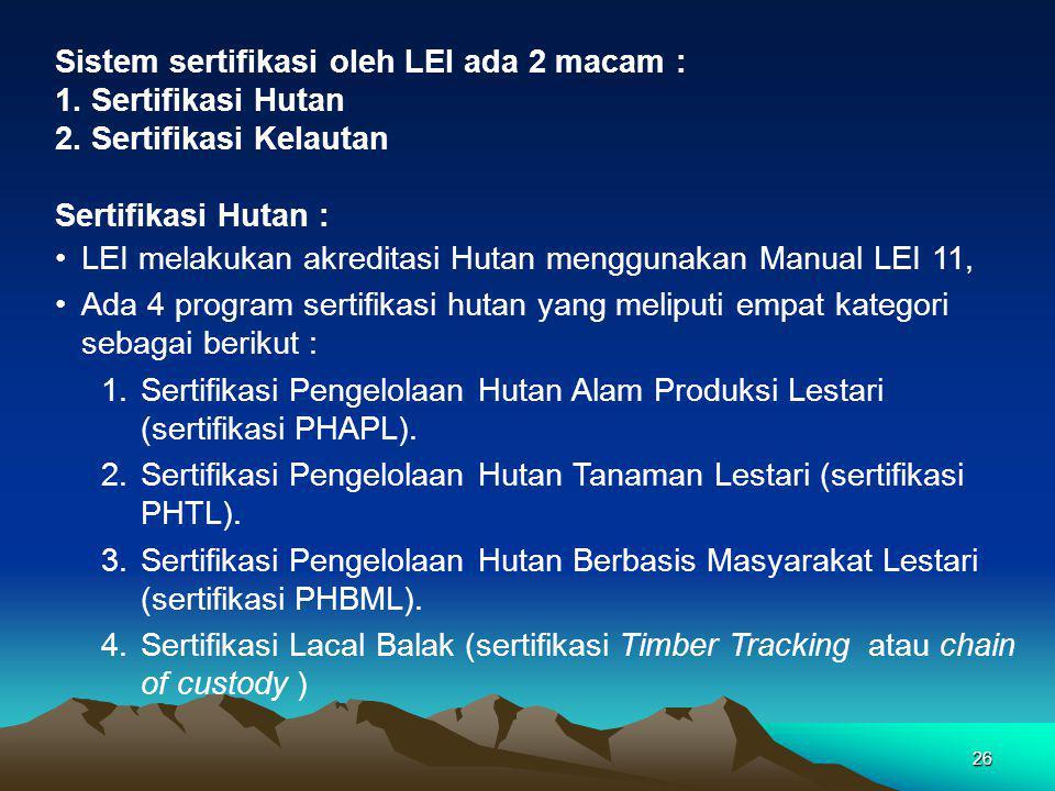 Sistem sertifikasi oleh LEI ada 2 macam :