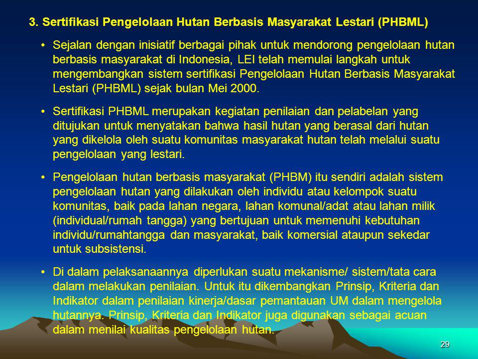 3. Sertifikasi Pengelolaan Hutan Berbasis Masyarakat Lestari (PHBML)