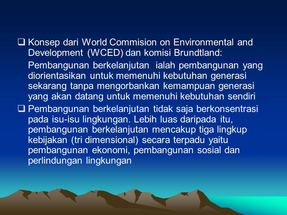 Konsep dari World Commision on Environmental and Development (WCED) dan komisi Brundtland: