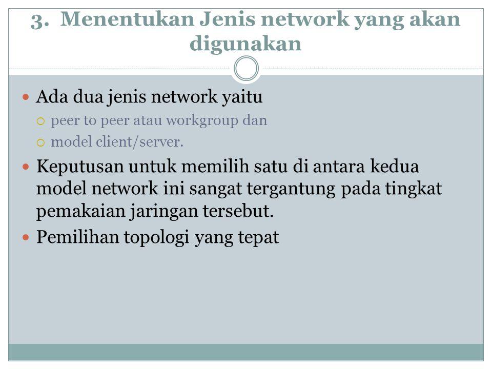3. Menentukan Jenis network yang akan digunakan