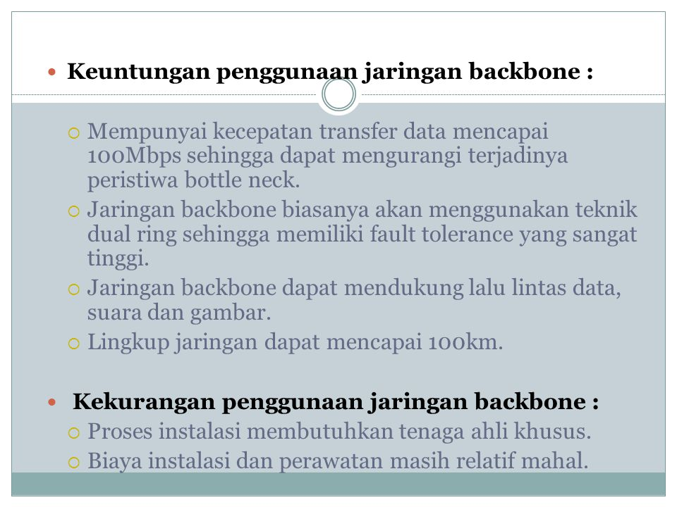 Keuntungan penggunaan jaringan backbone :