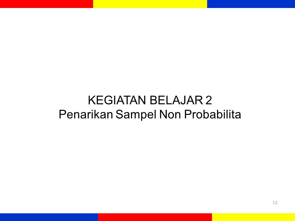KEGIATAN BELAJAR 2 Penarikan Sampel Non Probabilita
