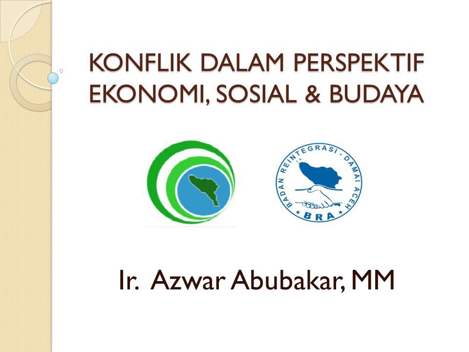 KONFLIK DALAM PERSPEKTIF EKONOMI, SOSIAL & BUDAYA