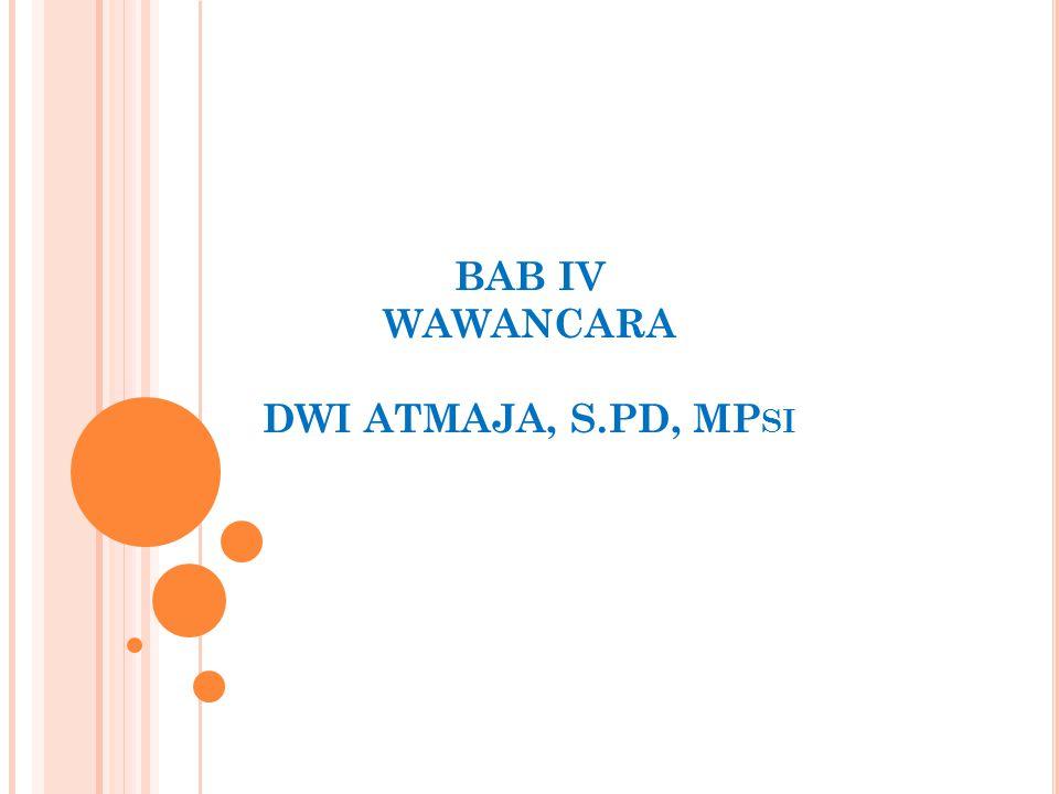 BAB IV WAWANCARA DWI ATMAJA, S.PD, MPsi