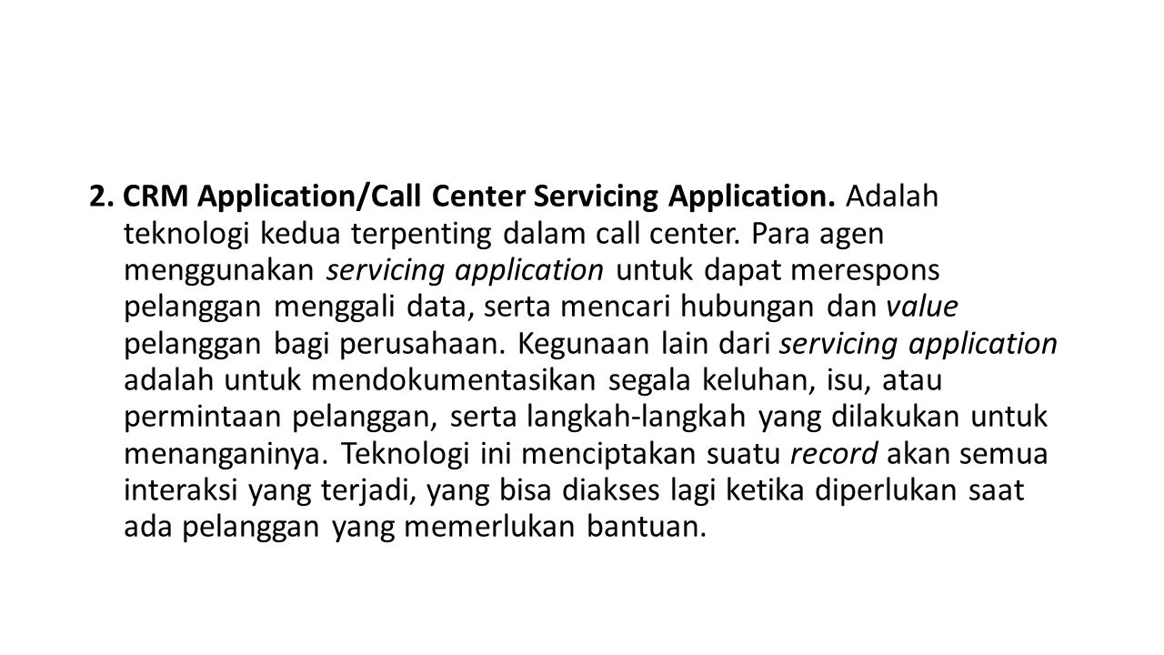 2. CRM Application/Call Center Servicing Application