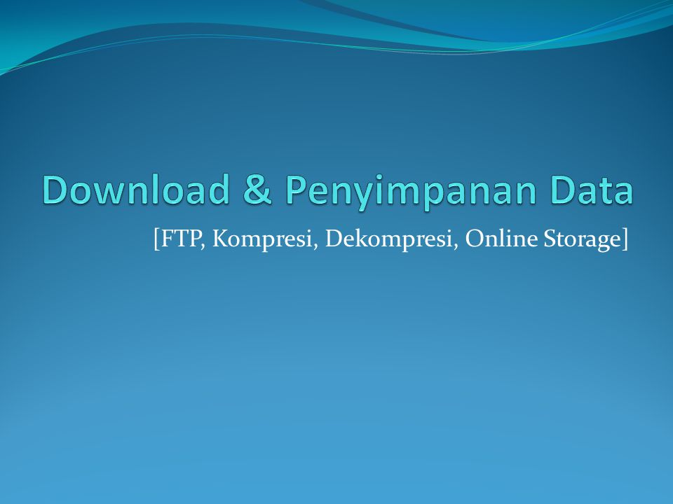 Download & Penyimpanan Data