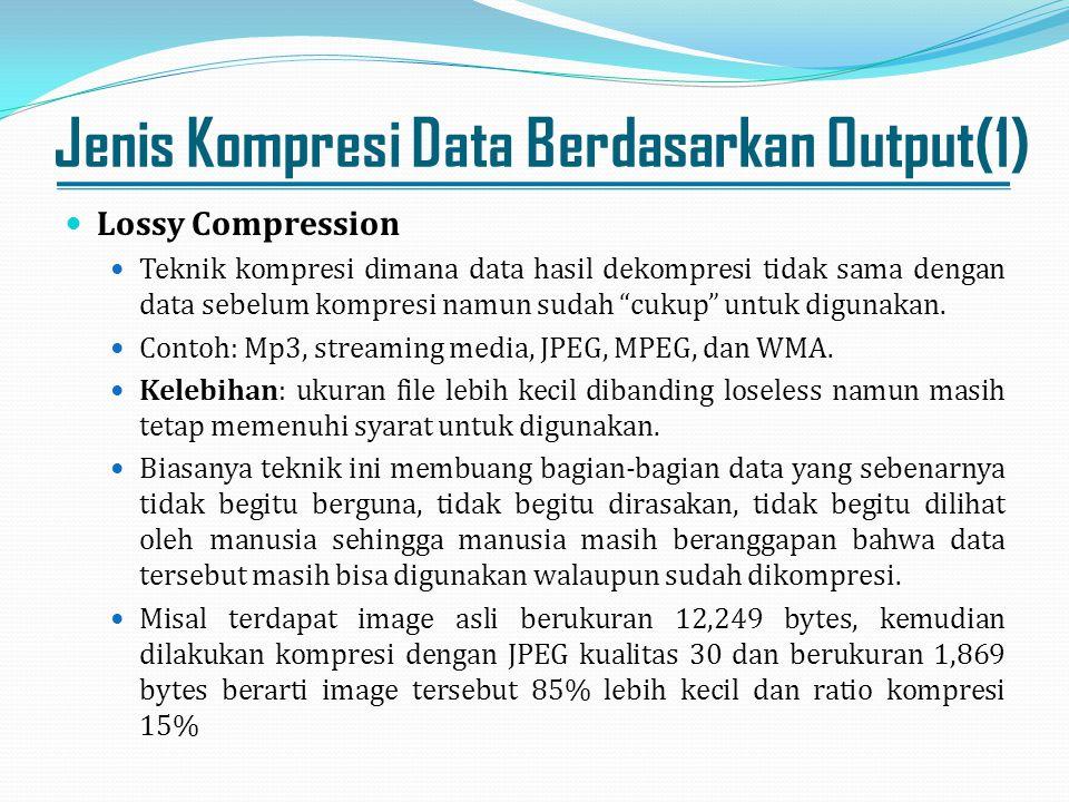 Jenis Kompresi Data Berdasarkan Output(1)