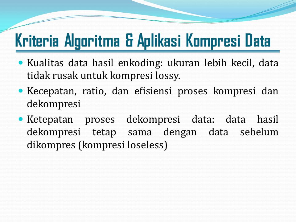 Kriteria Algoritma & Aplikasi Kompresi Data
