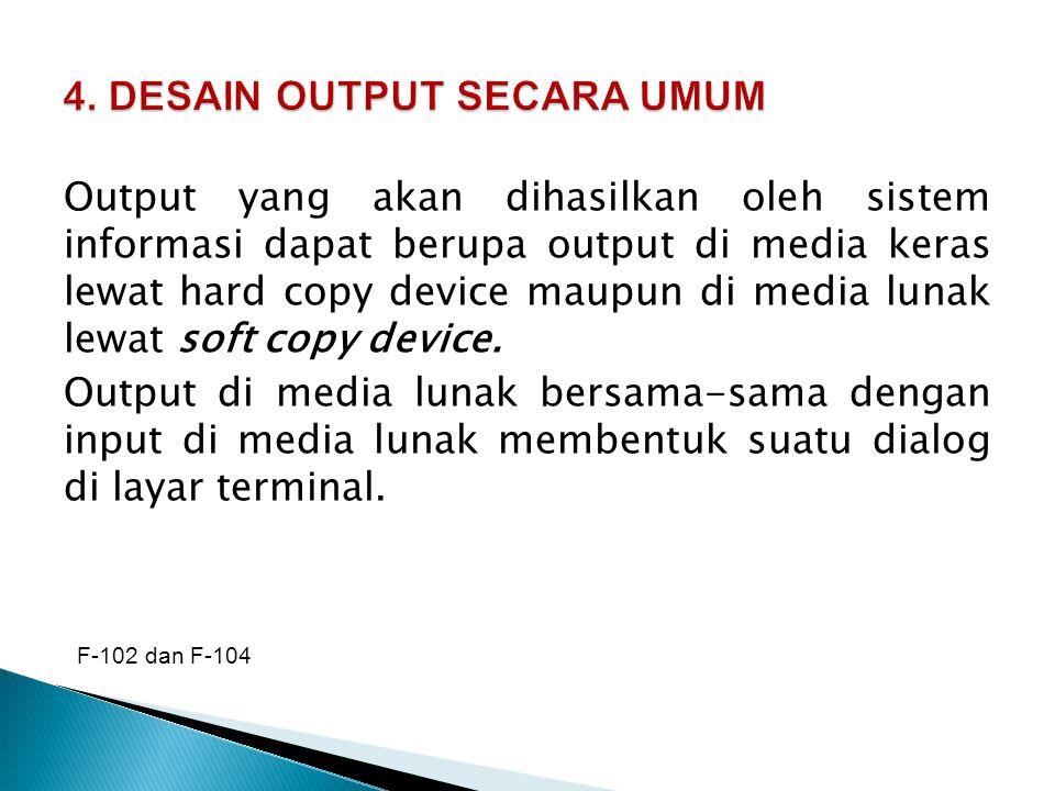 4. DESAIN OUTPUT SECARA UMUM