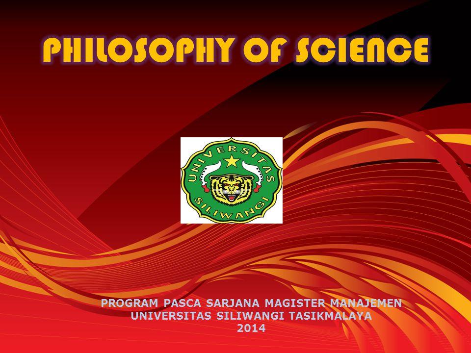 PHILOSOPHY OF SCIENCE PROGRAM PASCA SARJANA MAGISTER MANAJEMEN