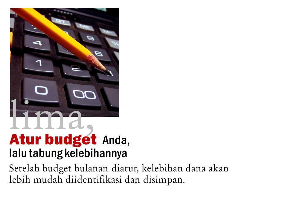 lima, Atur budget Anda, lalu tabung kelebihannya